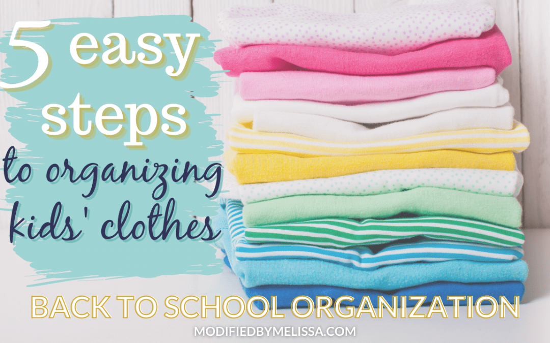 Back-to-School Organization | 5 Easy Steps to Organizing Kids' Clothes